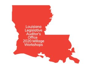 LA Legislative Auditor's Office 2020 Millage Workshops